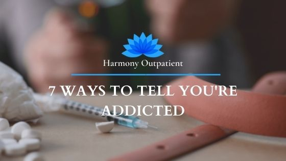 7 Ways to Tell You're Addicted